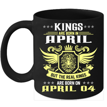 Birthday Mug Kings Are Born on 4th of April 11oz Coffee Mug Kings Bday gift - $15.95