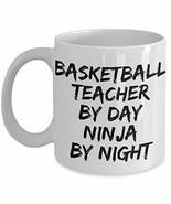 Basketball Teacher by Day Ninja by Night Mug Funny Gift Idea for Novelty... - $12.84