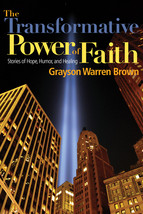 The Transformative Power of Faith by Grayson Warren Brown