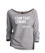 Thread Tank I Saw That Coming Karma Women's Slouchy 3/4 Sleeves Raglan S... - $24.99+