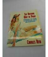 Charles Reid, Natural Way To Paint. Watercolor, Instructional art book. ... - $39.64