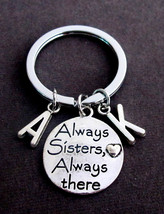 Always Sisters Always there charm Key Chain,Sister Keychain,Sisters jewelry - $12.00