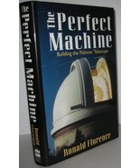 The Perfect Machine: Building the Palomar Telescope by Ronald Florence -... - $12.00