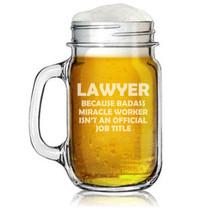16oz Mason Jar Glass Mug w/ Handle Lawyer Miracle Worker Job Title Funny - $11.87