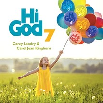 Hi God 7 by Carey Landry , Carol Jean Kinghorn-Landry