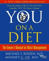 You, on a Diet: The Owner's Manual for Waist Management Michael F. Roize... - $2.31