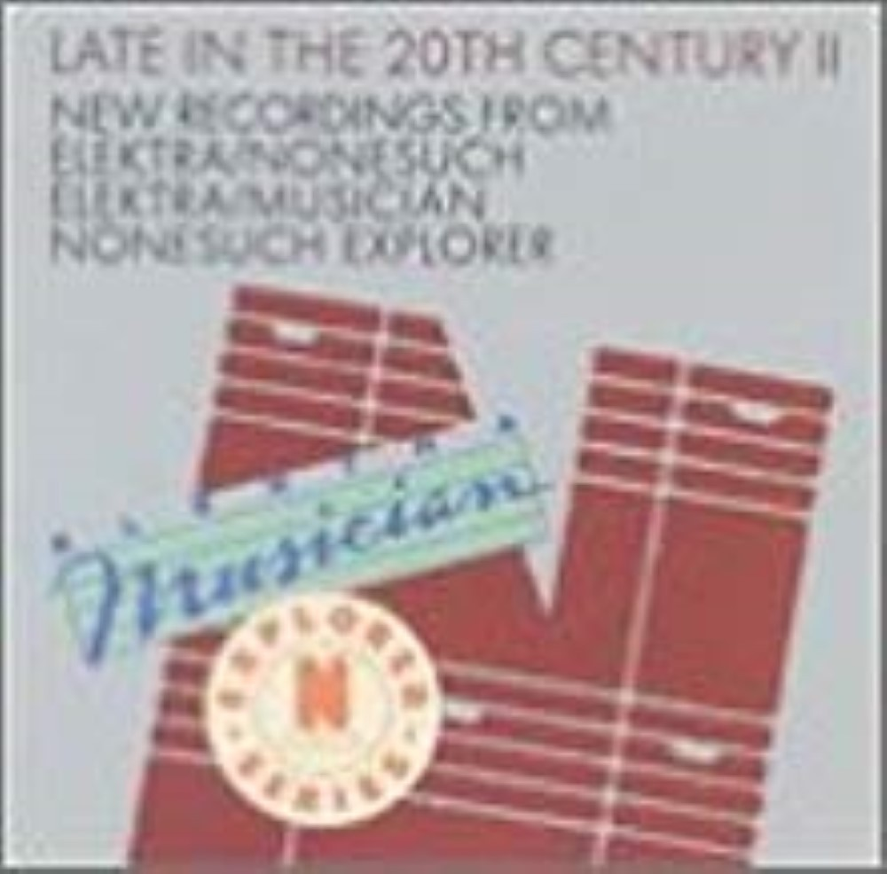 Late in the 20th Century 2 by Elektra and Nonesuch Sampler Cdd
