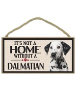 Wood Sign: It's Not A Home Without A DALMATIAN   Dogs, Gifts, Decorations - $12.99