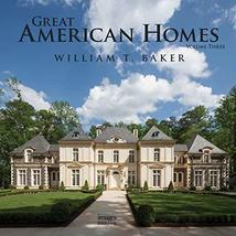 Great American Homes (Classicist) [Hardcover] Baker, William T. - $44.95