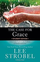 The Case for Grace Student Edition: A Journalist Explores the Evidence of Transf image 1