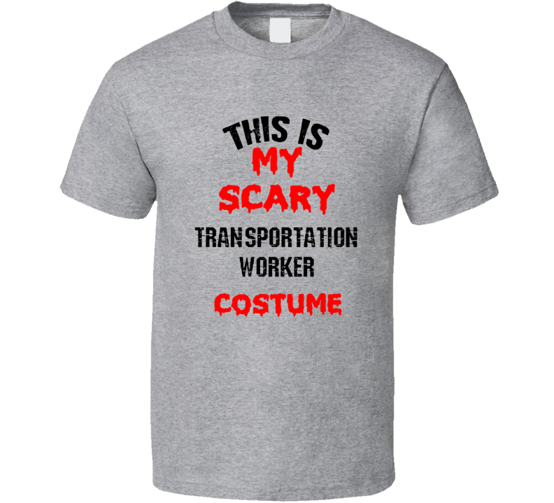 Primary image for This Is My Scary Transportation Worker Costume Funny Occupation Halloween T Shir