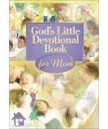 God's Little Devotional Book for Moms Honor Books - $1.24