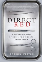 Direct Red: A Surgeon's View of Her Life-or-Death Profession [Paperback] Weston, image 2