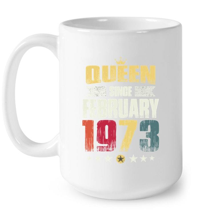 Queen Since February 1973 Vintage 45th Birthday Gif Gift Coffee Mug