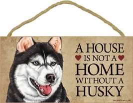 Husky Dog Sign with Personalization Kit - A House is Not a Home Without... - $12.86