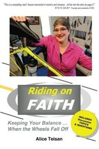 Riding on Faith: Keeping Your Balance When the Wheels Fall Off [Paperback] Teisa image 1