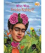 Who Was Frida Kahlo? [Paperback] Fabiny, Sarah; Who HQ and Hoare, Jerry - $4.90