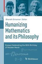 Humanizing Mathematics and its Philosophy: Essays Celebrating the 90th B... - $110.09