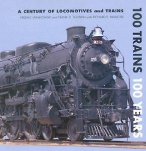 A Century of Locomotives & Trains, 100 Trains 100 Years