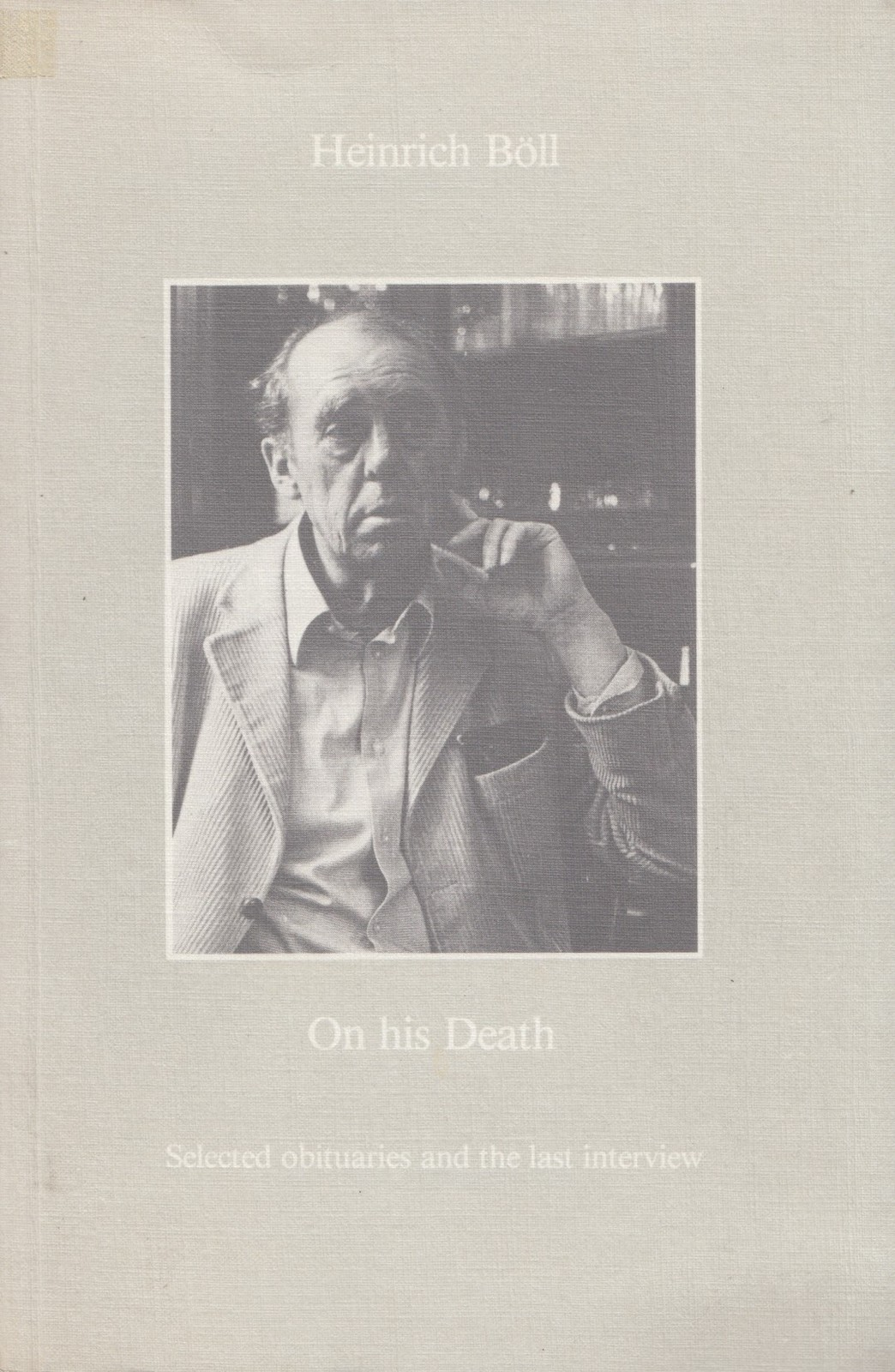 On His Death: Selected Obituaries and the Last Interview by Boll, Heinrich