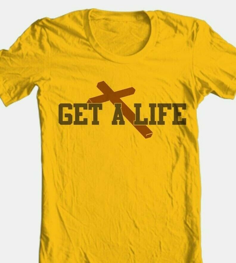 Get a life t shirt free shipping religious christian 100  cotton gold tee