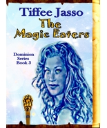 The Magic Eaters by Tiffee Jasso Book 3 of the Dominion Series Paperback... - $10.76