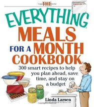 The Everything Meals For A Month Cookbook: Smart Recipes To Help You Pla... - $7.99