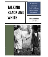 Talking Black and White: An Intercultural Exploration of Twenty-First-Ce... - $32.99