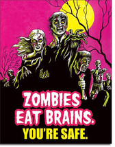Don't Worry Zombies Eat Brains You're Safe Food and Beverage Metal Sign - $19.95