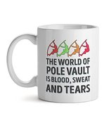 The World Of Pole Vault Is Blood, Sweat And Tears - Mad Over Mugs - Insp... - $17.59