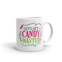 New Mug - Let's get candy wasted Mug - $10.99+