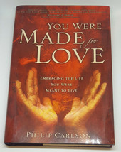 YOU WERE MADE FOR LOVE HB by Philip Carlson (2006) NEW - $5.99