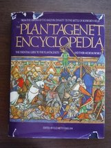 Plantagenet Encyclopedia: From the Origins of the Angevin Dynasty to the... - $36.24