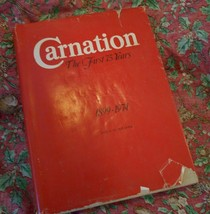Carnation, the First 75 Years; Non-Fiction Reference Book by John Weaver... - $27.95