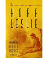 Hope Leslie: Or, Early Times in the Massachusetts (American Women Writer... - $29.95