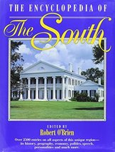 The Encyclopedia of the South [Dec 01, 1992] O'Brien, Robert and Martin,... - $41.75