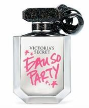 VICTORIA'S Secret EAU SO PARTY Eau de Parfum Perfume SeXy Spray 3.4oz 10... - $51.98