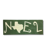 Noel, Texas, Green & White, Handcrafted wooden sign - $25.00