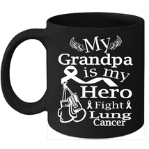 Lung cancer 11oz coffee mug Fight Support White Ribbon for my Grandpa - $15.95