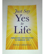 SC book Just Say Yes To Life by Patricia Caldwell-Lee self help individu... - $2.00