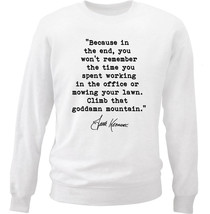 Jack Kerouac Quote Climb - New White Cotton Sweatshirt - $34.38
