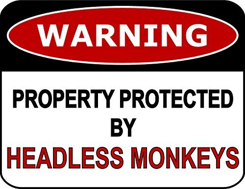 Primary image for Top Shelf Novelties Warning Property Protected by Headless Monkeys Laminated Fun