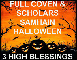DISCOUNTS TO $178 3 HIGH BLESSINGS OCT 31 SAMHAIN 7 SCHOLARS COVEN MAGICK  - $178.00