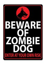 Beware Of Zombie Dog Tin Sign Funny Kids and Teens Room Decoration - $9.99