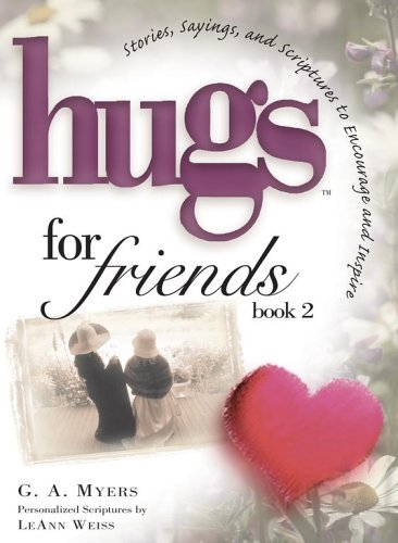 Hugs for Friends Book 2: Stories, Sayings, and Scriptures to Encourage and Inspi