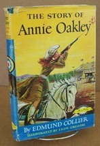 Story of Annie Oakley [Hardcover] Oakley, Annie) Collier, Edmund and Leo... - $10.50