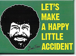 Bob Ross Joy of Painting Make A Happy Little Accident Refrigerator Magne... - $3.99