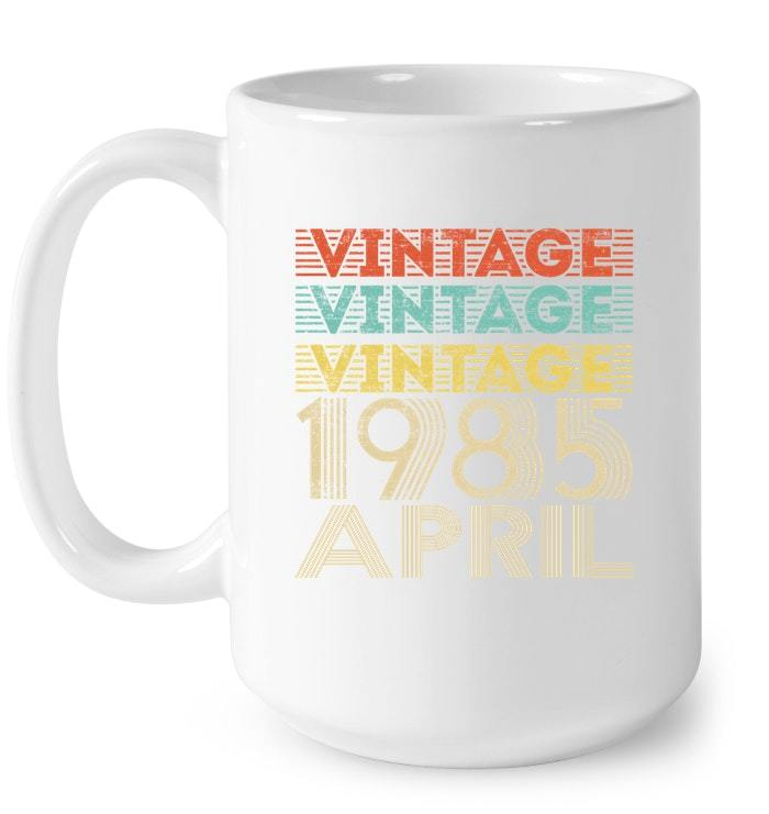 Vintage Legends Born In APRIL 1985 Aged 33 Years Old Being Gift Coffee Mug