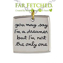 "Quote Necklace You May Say I'm A Dreamer Beatles Silver Chain 16"" Inspir... - $24.99"