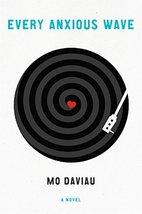 Every Anxious Wave: A Novel Daviau, Mo image 2